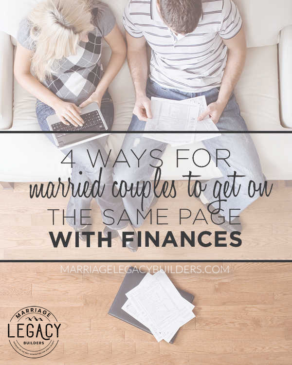 4 Ways for Married Couples to Get on the Same Page with Finances