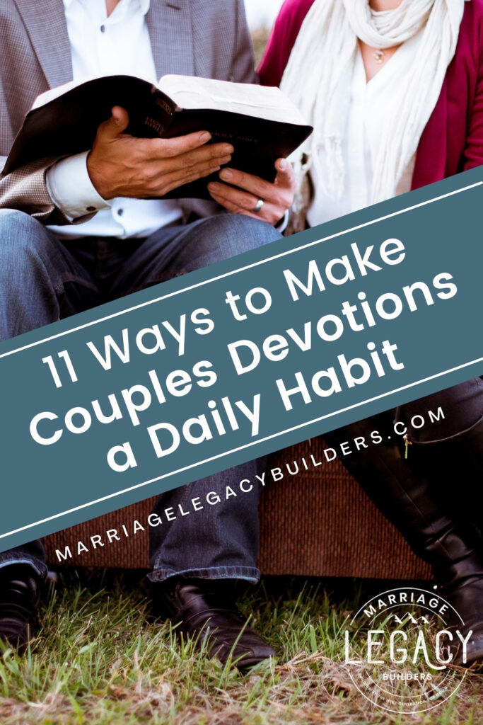 11 Ways to Make Couples Devotions a Daily Habit