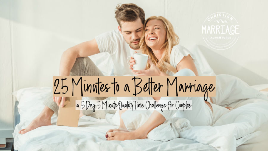 25 Minutes to a Better Marriage Challenge