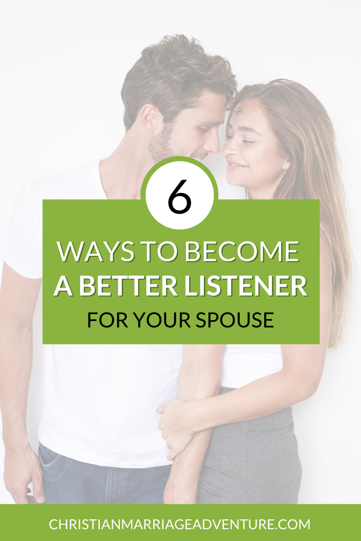 6 Ways to be a Better Listener to Your Spouse