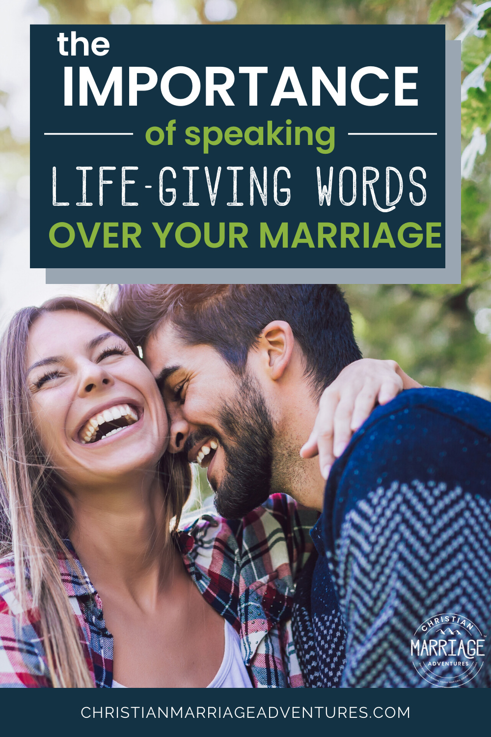 The Importance of Speaking Life-giving Words Over Your Marriage