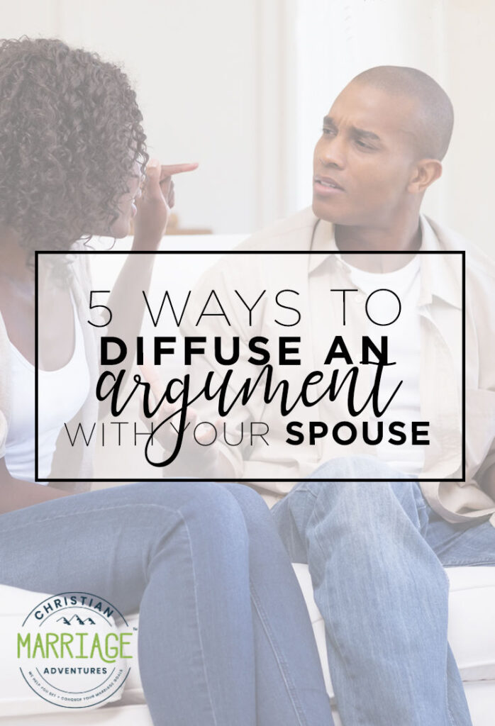 Are you and your spouse arguing all the time? If so, here are 5 ways to diffuse an argument.