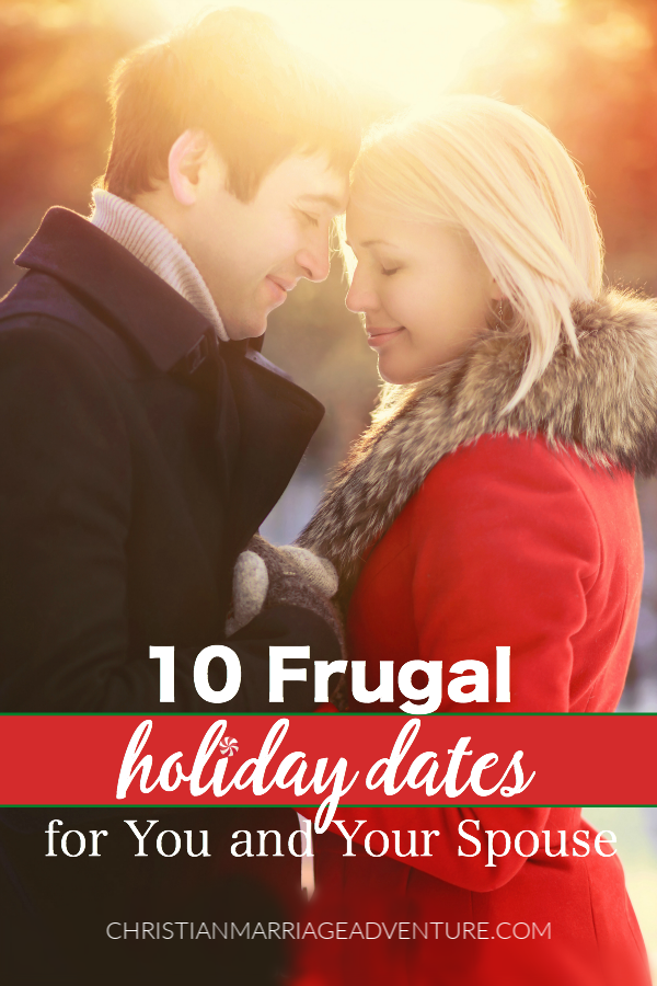 10 Frugal Holiday Dates for You and Your Spouse fulfillingyourvows.com