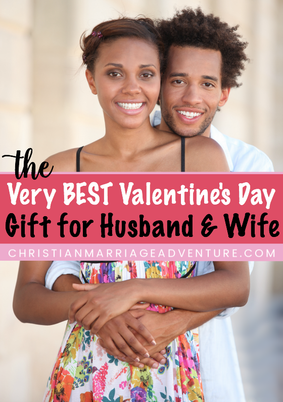 The Very Best Valentine's Day Gift for Husband and Wife