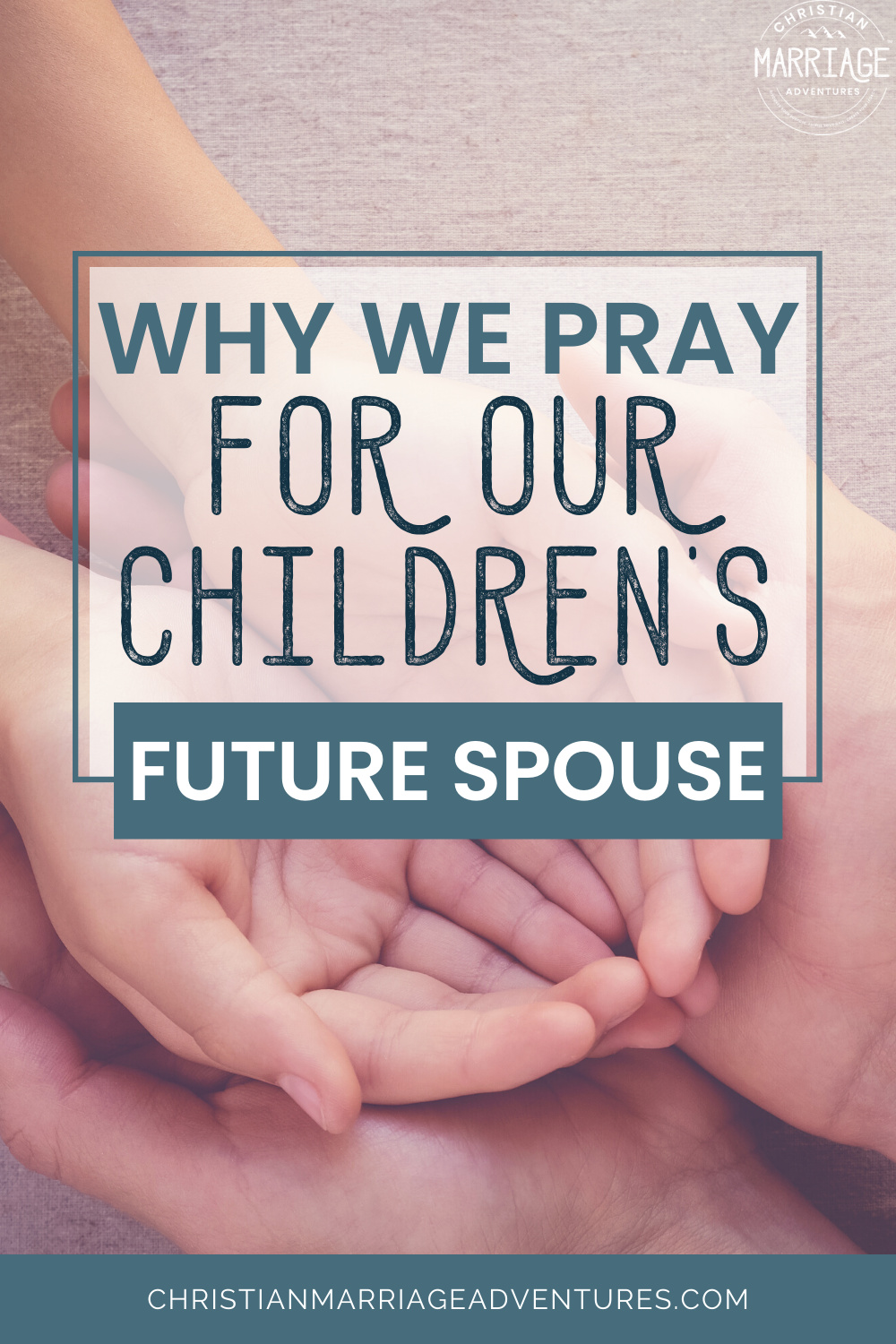 Do you pray for your children's future spouse? We do. Come see why you should be too!