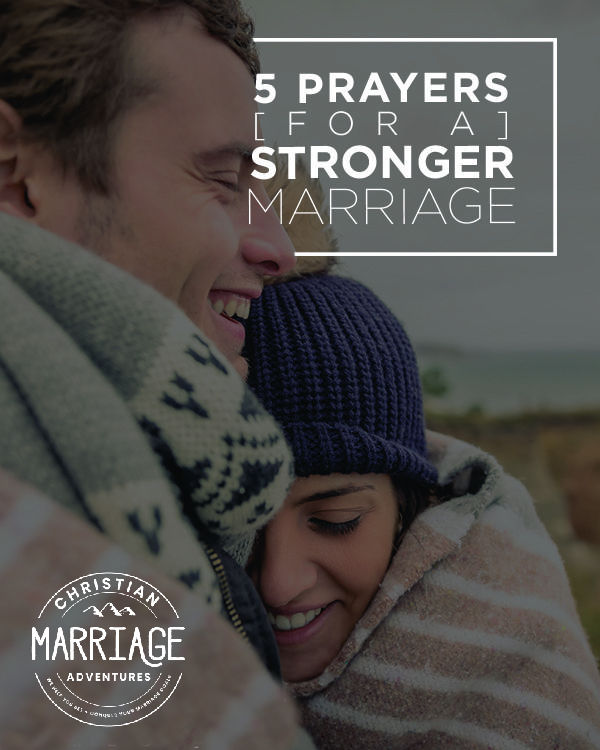 5 Prayers for a Stronger Marriage
