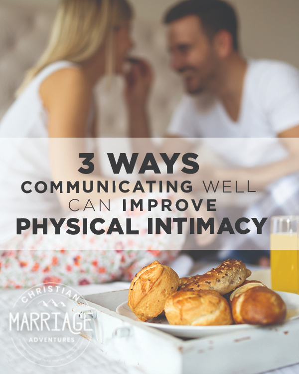 Are you and your spouse having a tough time in the intimacy department? Perhaps communication can help. Come see how 3 ways communicating well can improve physical intimacy in your marriage! :: fulfillingyourvows.com