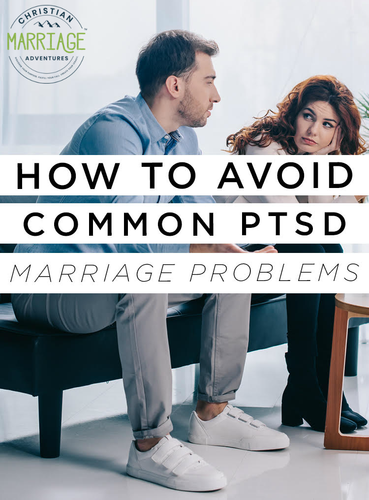 Tips to Avoid Common PTSD Marriage Problems
