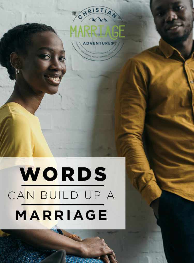 Words Can Build Up a Marriage