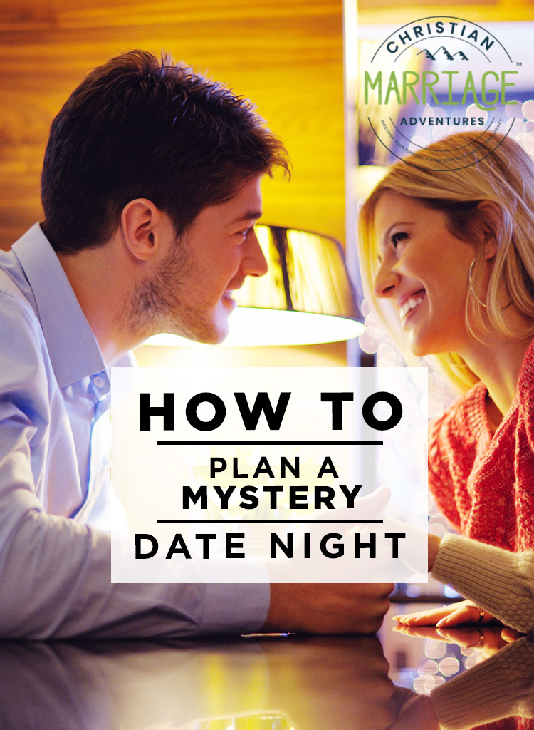 How to Plan a Mystery Date Night - Christian Marriage Adventures™