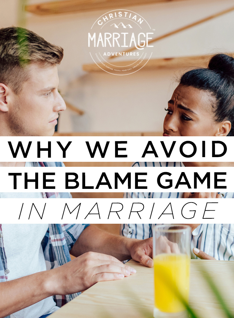 Do you play the blame game in your marriage? If so, you should stop. Come see why we avoid playing the blame game in our marriage!