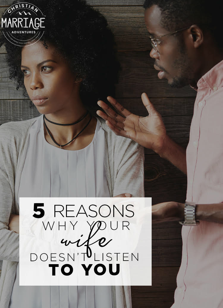 5 Reasons Your Wife Doesn't Listen to You