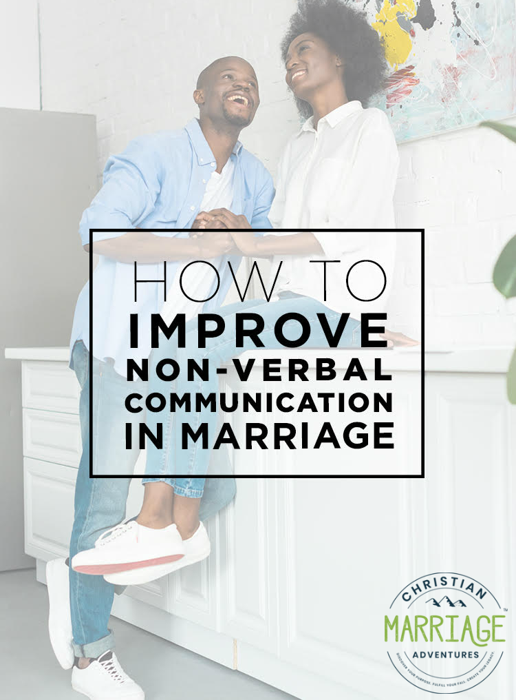 How to Improve Non-Verbal Communication in Marriage