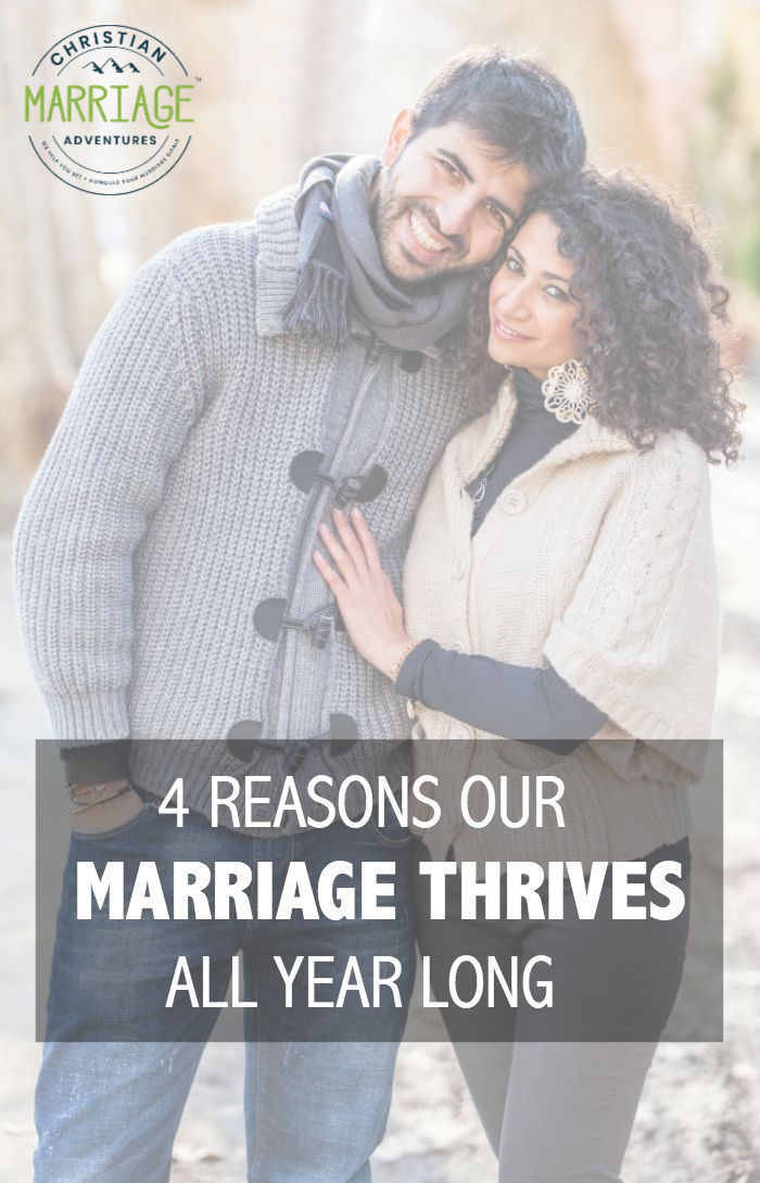 4 Reasons Our Marriage Thrives All Year Long