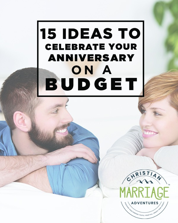 15 Ideas To Celebrate Your Anniversary On A Budget Christian