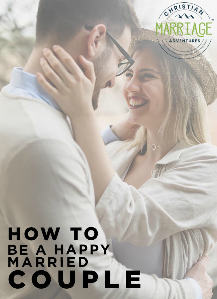 How to be a Happy Married Couple