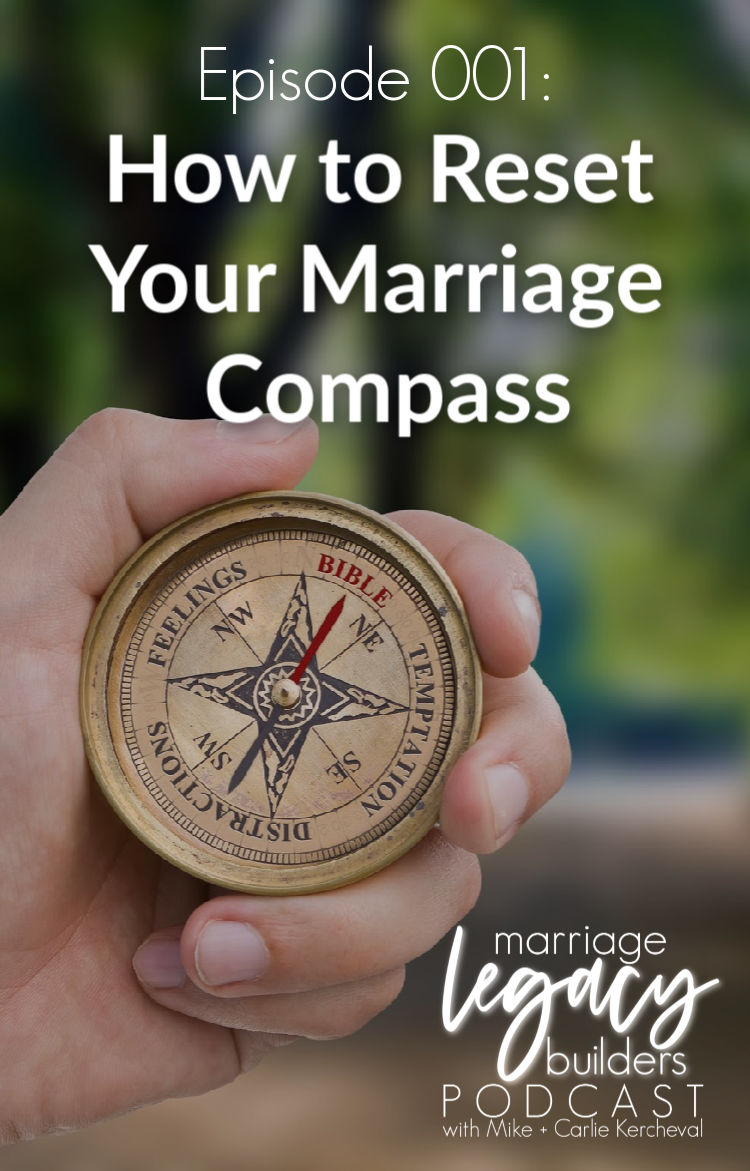 Episode 001: How to Reset Your Marriage Compass - Marriage Legacy Builders™ Podcast - marriagelegacybuilders.com