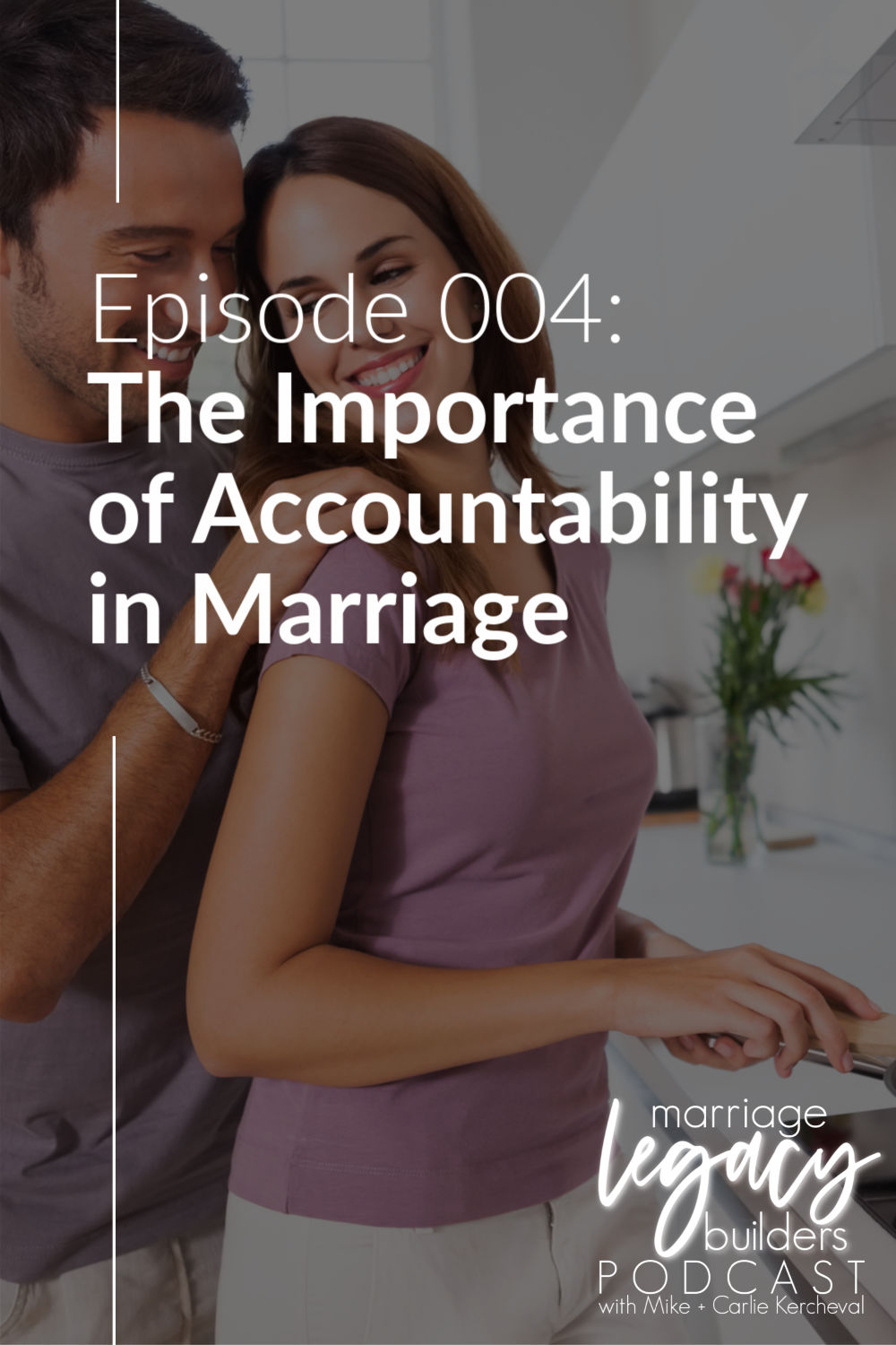 Episode 004: The Importance of Accountability in Marriage | ChristianMarriageAdventure.com/podcast