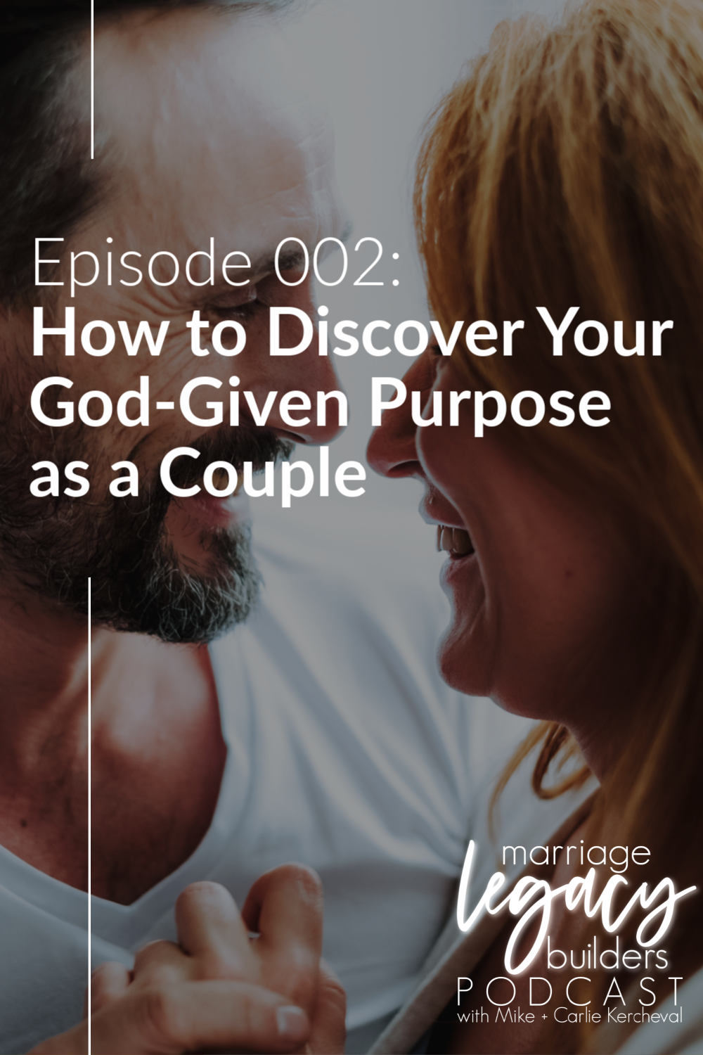 Episode 002: How to Discover Your God-Given Purpose as a Couple | MarriageLegacyBuilders.com