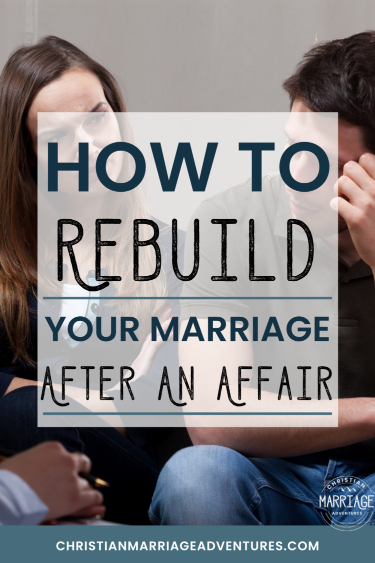 How to Rebuild Your Marriage after an Affiar