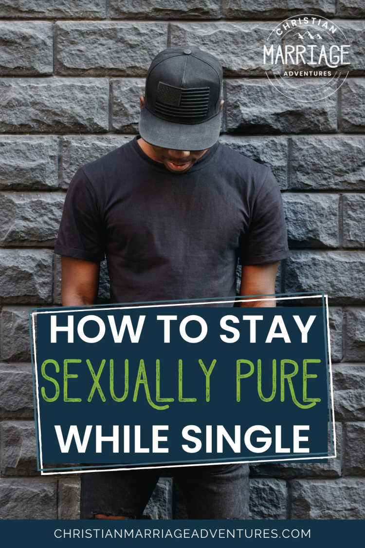 How to Stay Sexually Pure While Single