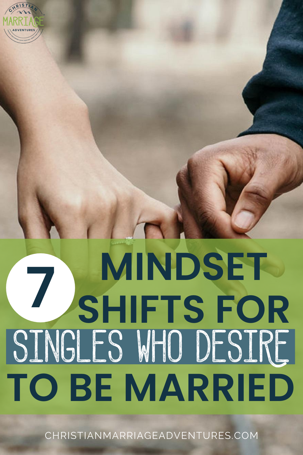 7 Mindset Shifts for Singles Who Desire to be Married