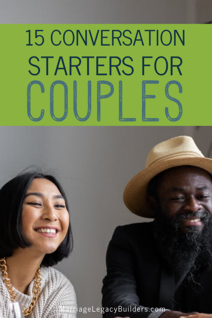 15 Conversation Starters for Couples