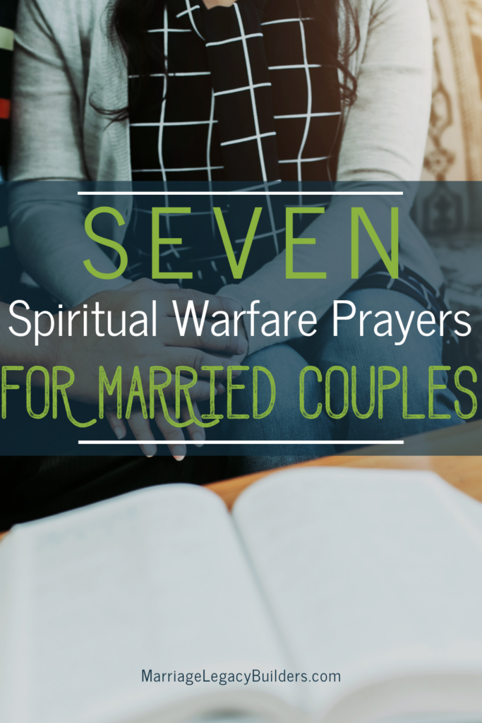 7 Spiritual Warfare Prayers for Married Couples